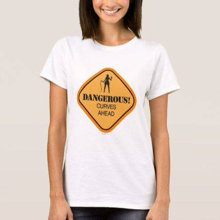 Dangerous Curves T-Shirt - click to get yours right now!