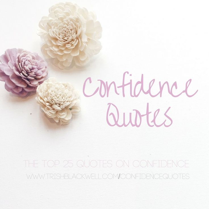 These are the 25 most powerful self-confidence quotes that will boost your courage and your self-confidence now. Pin them, save them, remember them.