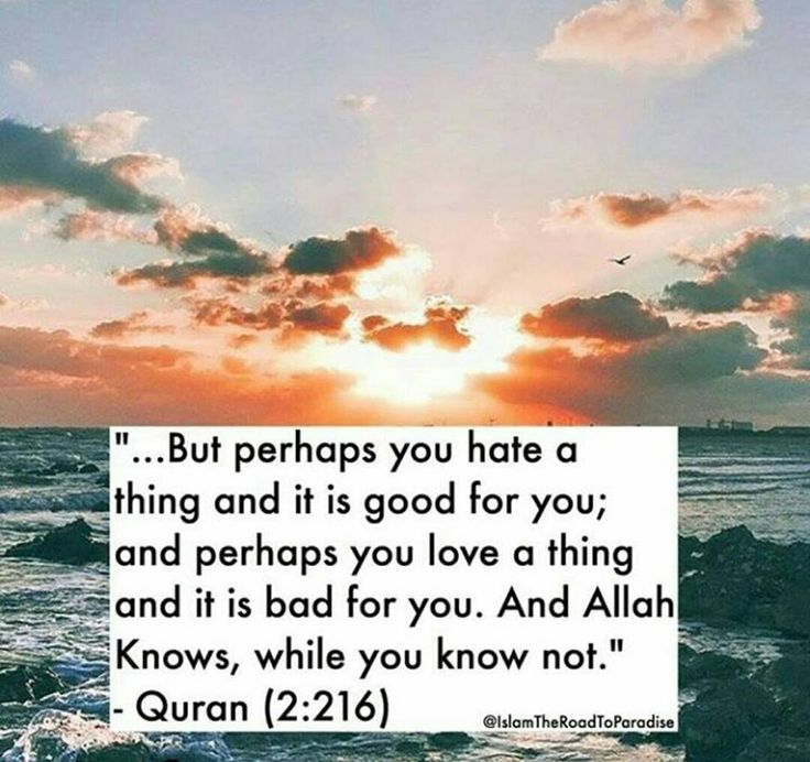 I think of this verse every time I'm faced with something that displeases me. Allah knows best!