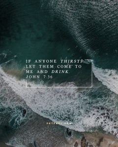 It's not just the dust of the earth that needs water to produce life. It's not just our bodies that need water to sustain life. <<CLICK THE IMAGE TO KEEP READING THE DEVOTION>>