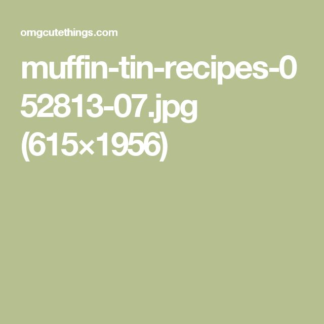 muffin-tin-recipes-052813-07.jpg (615×1956)