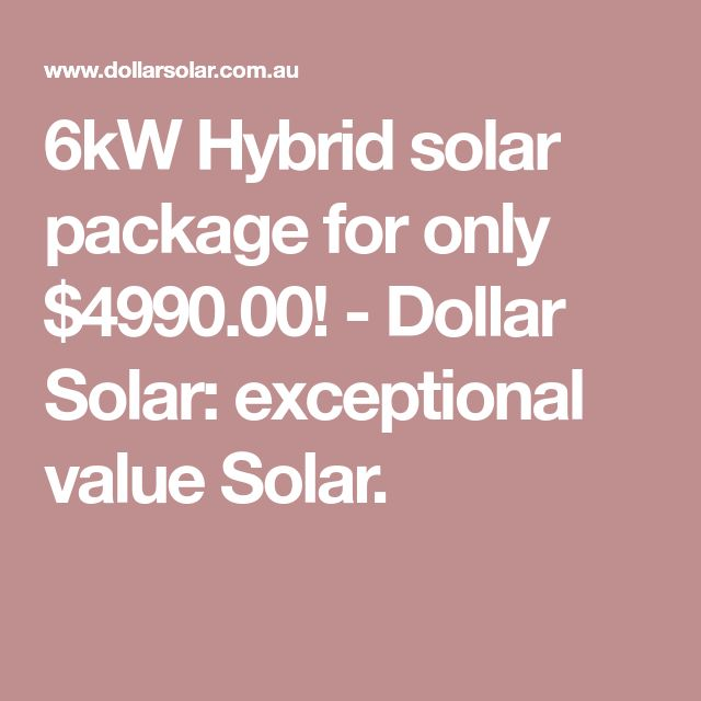 6kW Hybrid solar package for only $4990.00! - Dollar Solar: exceptional value Solar.