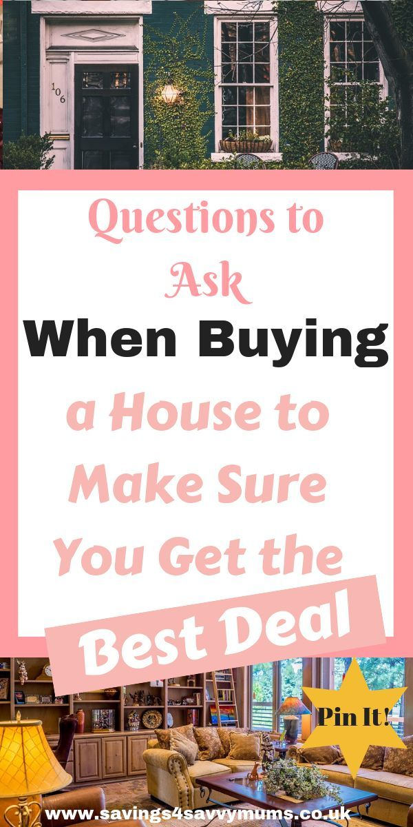Questions To Ask When Buying A House To Make Sure You Get The Best