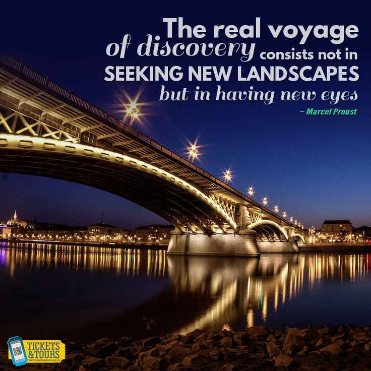 The real #voyage of discovery consists not in seeking new #landscapes but in having new eyes #TicketsandTours