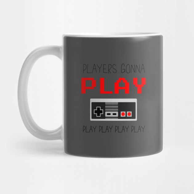 NES players know that players gonna play play play play play... all night and all day. No time to sleep. Shake it off, have some coffee in this awesome NES inspired mug, and get back to your game!