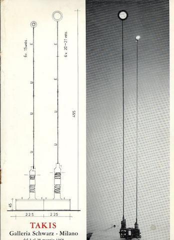 Vassilakis Takis. Milano, Galleria Schwarz, 1968. Catalogo di mostra, 3 - 28 maggio 1968. Con 11 ill. in nero. Nota biografica ed elenco delle opere esposte.