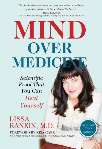 Mind Over Medicine: Scientific Proof That You Can Heal Yourself (affiliate). We've been led to believe that when we get sick, it's our genetics. Or it's just bad luck—and doctors alone hold the keys to optimal health. For years, Lissa Rankin, M.D., believed the same. But when her own health started to suffer, and she turned to Western medical treatments, she found that they not only failed to help; they made her worse. So she decided to take matters into her own hands.  Through her research…