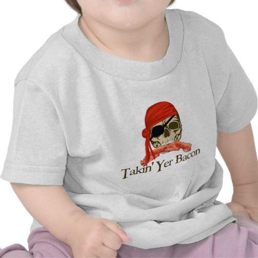 Takin' Yer Bacon Shirt…arrrghhh!