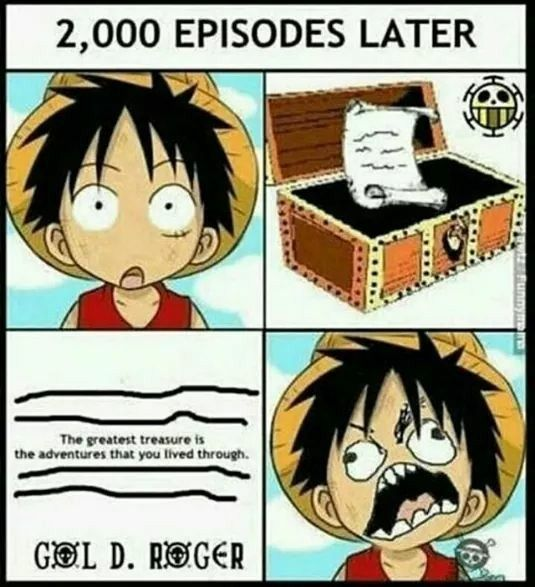 Right    If One Piece ends and thisis te treasure, I will