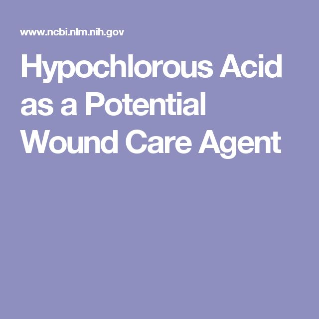 Hypochlorous Acid as a Potential Wound Care Agent
