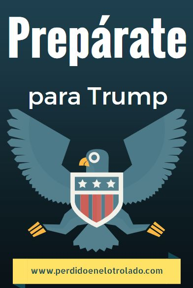 Prepárate para Trump  Presidente Trump - Mexicanos