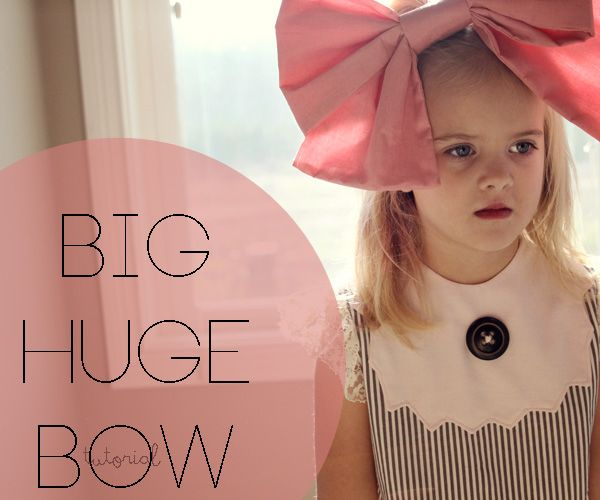 Big Huge Bow Tutorial. You never know when you might need a big huge bow.