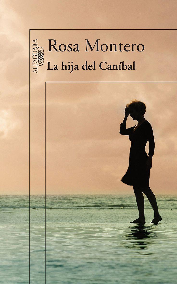 La hija del caníbal, de Rosa Montero, te hará dudar de tu propia moral. | 13 Libros que arruinarán tu vida para siempre