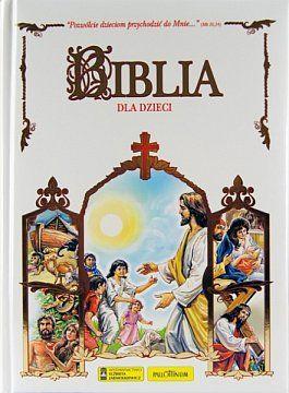 BIBLIA DLA DZIECI - Wydana na kredowym papierze, w miękkiej białej oprawie, pięknie i bogato ilustrowana Biblia dla dzieci wspaniale zaznajamia dzieci z Pismem Św., uczy żyć według Dobrej Nowiny, pokazuje co to zn...
