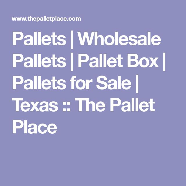 Pallets | Wholesale Pallets | Pallet Box | Pallets for Sale | Texas :: The Pallet Place