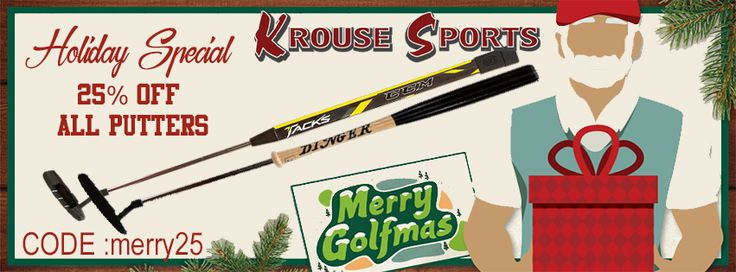 Krouse Sports Holiday Sale 25% off All Putters