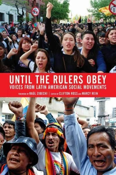Until the Rulers Obey: Voices from Latin American Social Movements