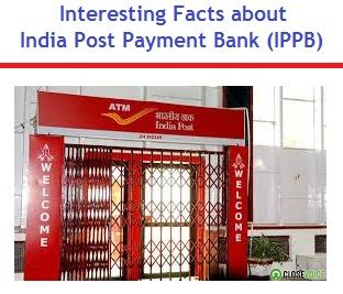 This article is about Interesting Facts about India Post Payment Bank (IPPB). What services India Post office Payment Bank would offer? How this IPPB would become largest payment bank in the world?