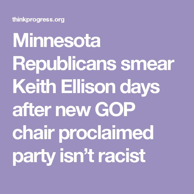 Minnesota Republicans smear Keith Ellison days after new GOP chair proclaimed party isn't racist