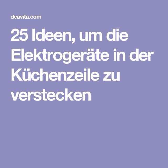 25 Ideen, um die Elektrogeräte in der Küchenzeile zu verstecken