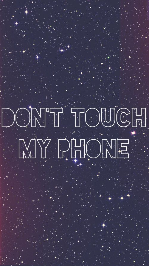 Dont Touch My Phone Wallpapers Pinterest Phone Wallpaper And Lock