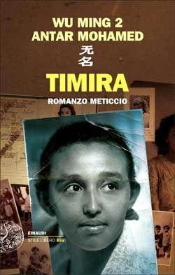 Timira. Romanzo meticcio by Wu Ming 2 (***)