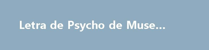 "Letra de Psycho de Muse #pyschi http://arlington.remmont.com/letra-de-psycho-de-muse-pyschi/  # ""If you do not do what you're told to do when you're told to do it, you will be punished. Do you understand? (Aye, sir) If you leave my base without proper authorisation, I will hunt you down and throw your ass in jail. Do you understand? (Aye, sir) I can't hear you! (Aye, sir!) Scream it! (Aye, sir!) Your ass belongs to me now! (Aye, sir!)"" Love. it will get you nowhere You're on your own, Lost…"