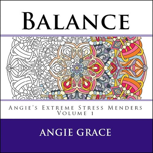 Adult Coloring Books Balance Angies Extreme Stress Menders Volume By Angie Grace