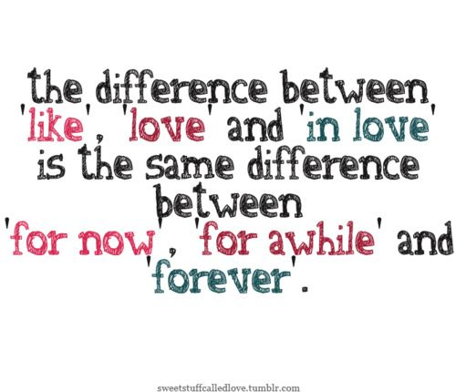 like, love, in love: Difference, True Quotes, In Love, Truths, So True, Living, Love Quotes, Inspiration Quotes, True Stories