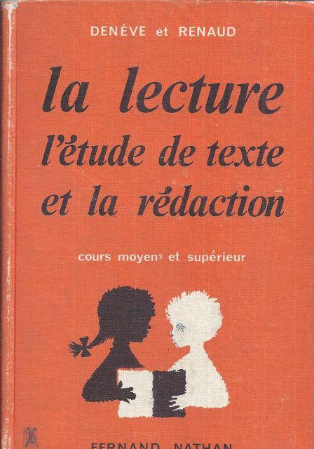 Manuels anciens: Denève et Renaud, La lecture, l'étude de textes et la rédaction CM2 et CS (1955 env.)
