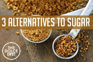 DOLCE LIFESTYLE: 3 Healthy Alternatives to Sugar | The Dolce Diet