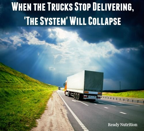 When the trucks stop delivering goods and supplies, the system will collapse. The graphic demonstrates how quickly the dissent will be.