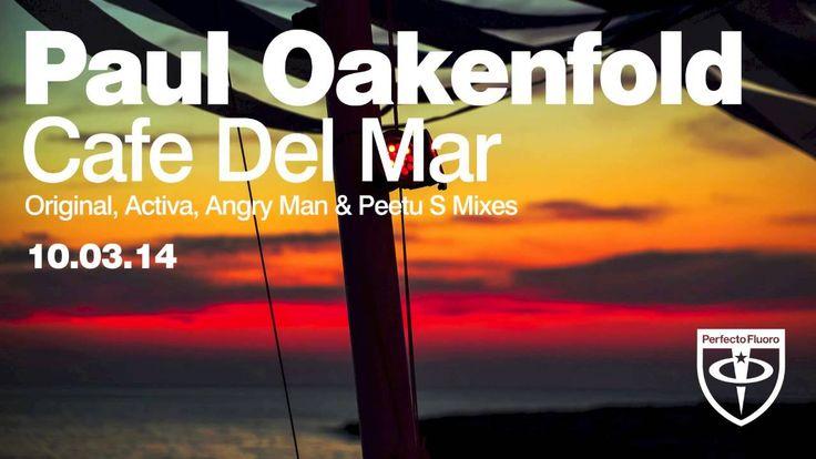 Paul Oakenfold - Café Del Mar (Peetu S Remix)