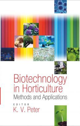 Biotechnology in Horticulture: Methods and Applications. The book contains 16 exhaustive articles contributed by 24 experts from premier institutes from across the globe.