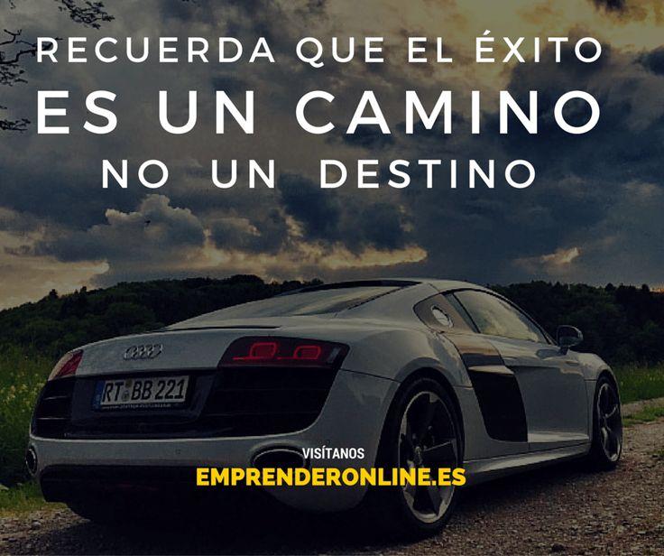 Recuerda que el Éxito es un camino, no un destino.  ¿Estás de acuerdo con esta frase?  #emprenderonline #exito #emprendedores #frasesdeexito