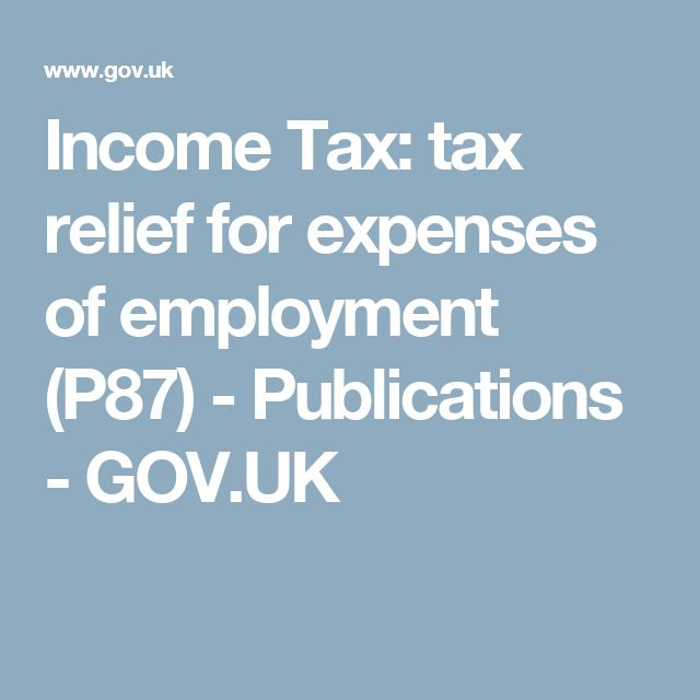 Income Tax: tax relief for expenses of employment (P87) - Publications - GOV.UK