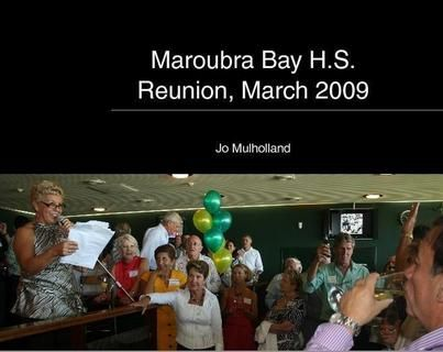 Maroubra Bay H.S. Reunion, March 2009  It may never really be a book to be sold but it was fun getting it together.