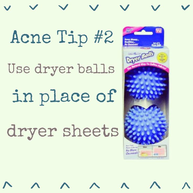 Dryer sheets and fabric softener contain a waxy substance that clogs your pores. Use dryers balls instead- your skin will thank you for it!