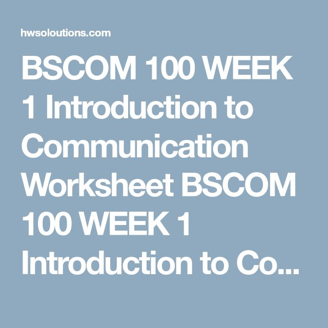 communication introduction worksheet View homework help - week 1 worksheet from bscom/ 100 at university of phoenix introduction to communication worksheet bscom/100 version 3 introduction to communication worksheet paragraph.
