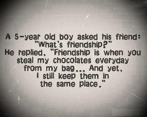 A 5 year old boy asked his friends whats friendship - Get out of the friendzone ASAP! Click pic for more...