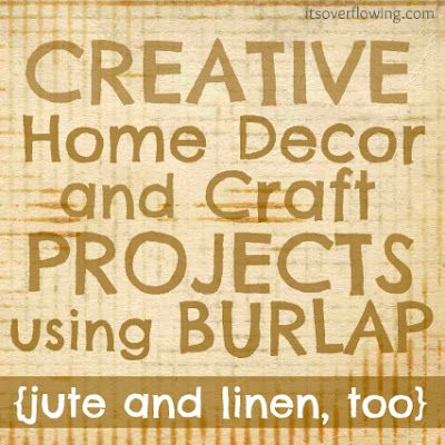 Creative Home Decor and Craft Projects Using Burlap DIY