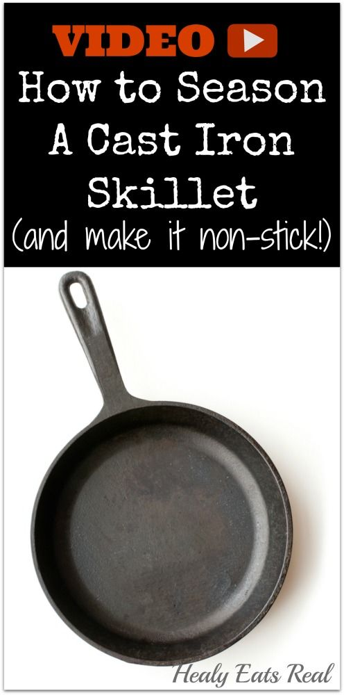 How to Season A Cast Iron Pan (and make it non-stick!) - Healy Eats Real #castiron #diy #season #howto #nontoxic #cooking....try