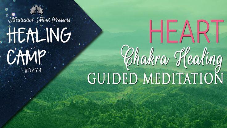 Heart Chakra Healing Guided Meditation | Healing Camp #4