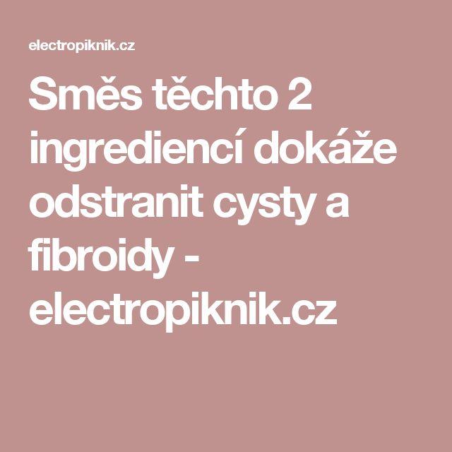 Směs těchto 2 ingrediencí dokáže odstranit cysty a fibroidy - electropiknik.cz