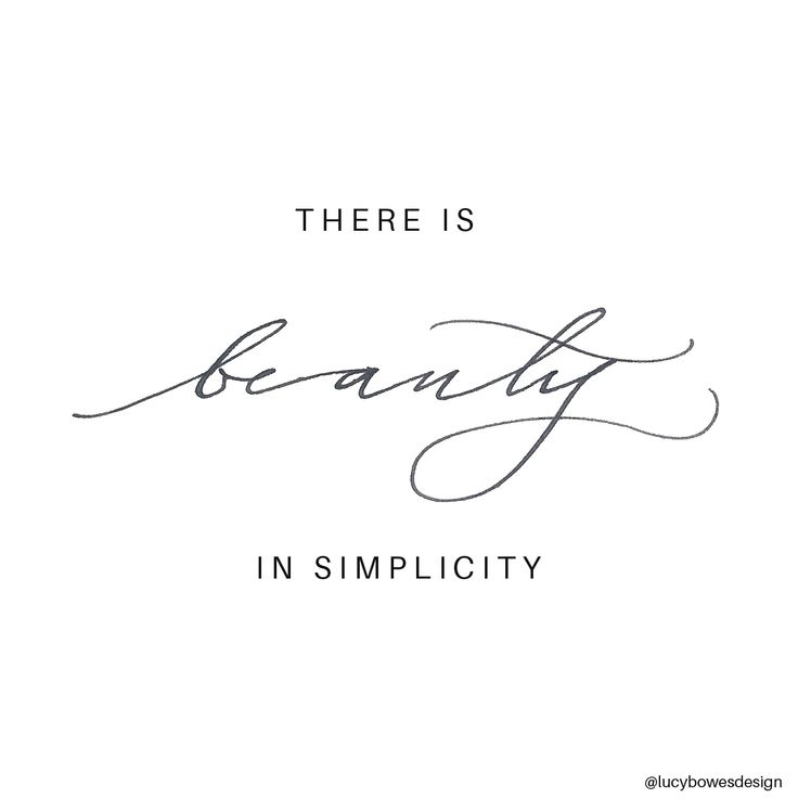 – There is Beauty in Simplicity – #quote #typography #type #script #advice