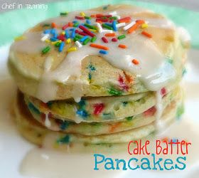 Chef in Training: Cake Batter Pancakes: these are NOT healthy at all, but what a fun idea.