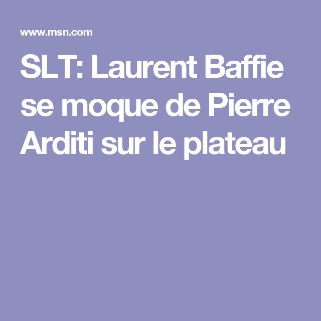 SLT: Laurent Baffie se moque de Pierre Arditi sur le plateau