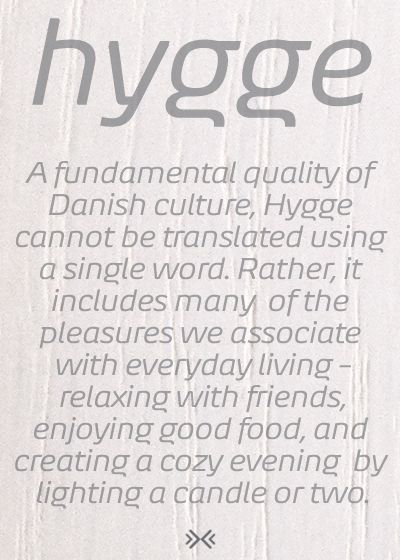 What's the Meaning of the Danish Word Hygge? (Think Warm + Cozy)