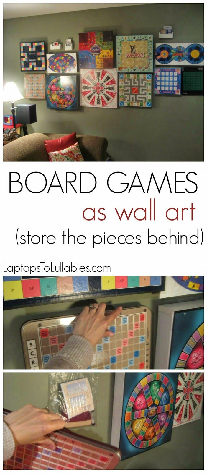 Hang your collection of board games on the wall (storing the pieces behind). Toss the game's original packaging, and you've just cleaned out a shelf of your closet while getting some FREE artwork for a playroom or family room. {Laptops To Lullabies}