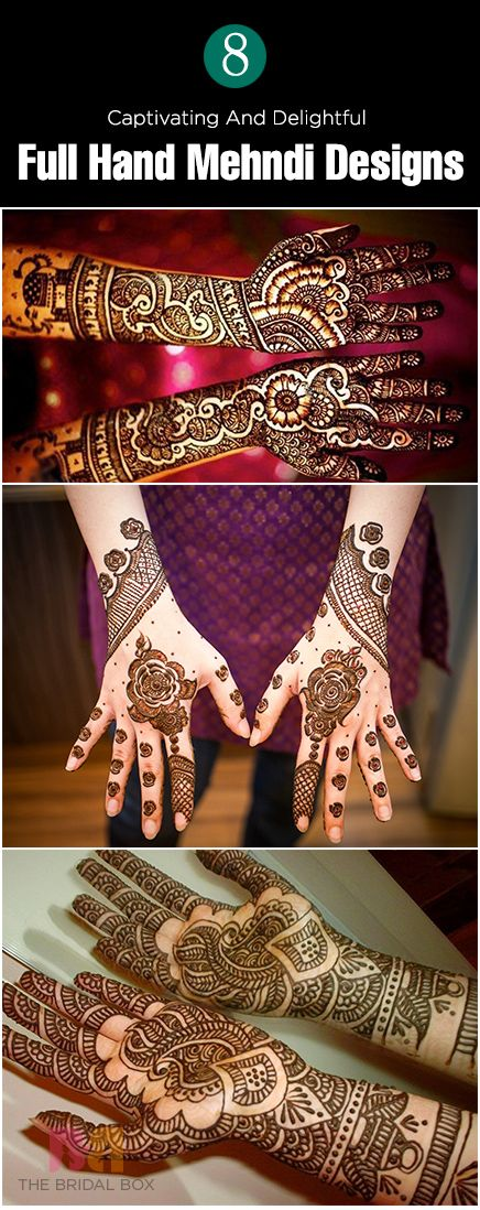 8 absolutely glorious full hand mehndi designs that extend right from the fingertips up to the elbows, making for a most beautiful adornment and full hands!